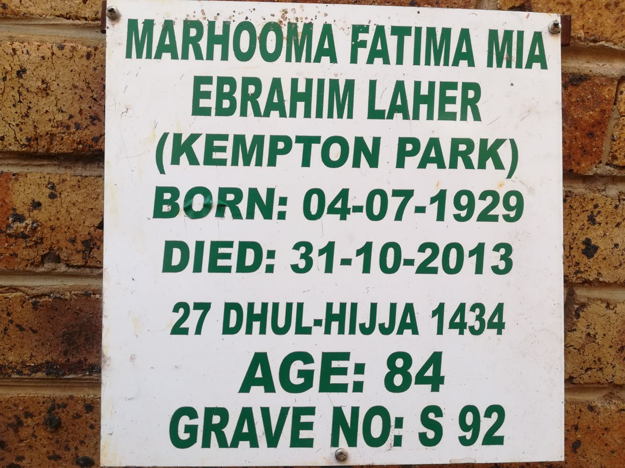 S Fatima Laher mother of Ismail Laher Jul 4 1929 – Oct 31, 2013